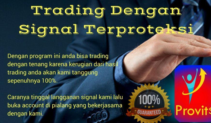Trading Dengan Signal Terproteksi. Jika Loss Kami Ganti Kerugiannya!