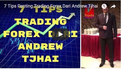 7 Tips Penting Trading Forex dari Andrew Tjhai