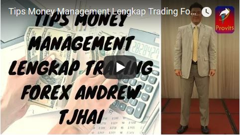 Tips Money Management Terlengkap Trading Forex Andrew Tjhai