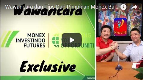 Wawancara dan Tips dari Pimpinan Monex Bandung Khusus Buat Sahabat dan Member Provits