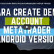 Cara Create Demo Account Metatrader Android Version