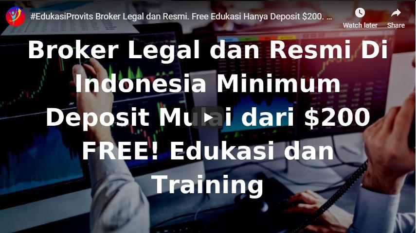 Broker Legal dan Resmi. Free Edukasi Hanya Deposit $200 Mau?