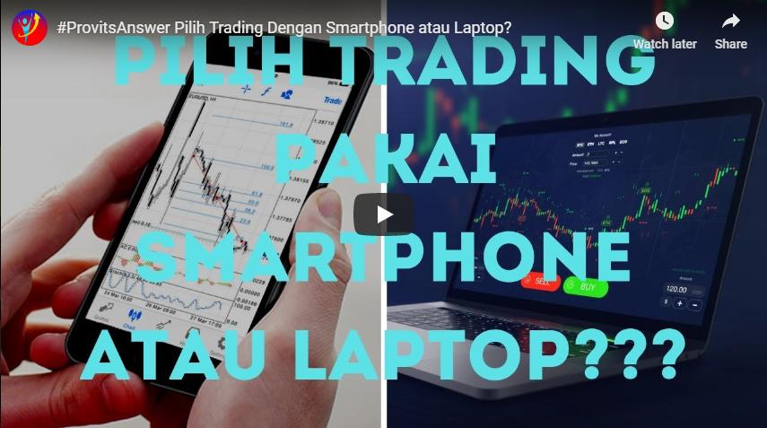 Pilih Trading dengan Smartphone atau Laptop?