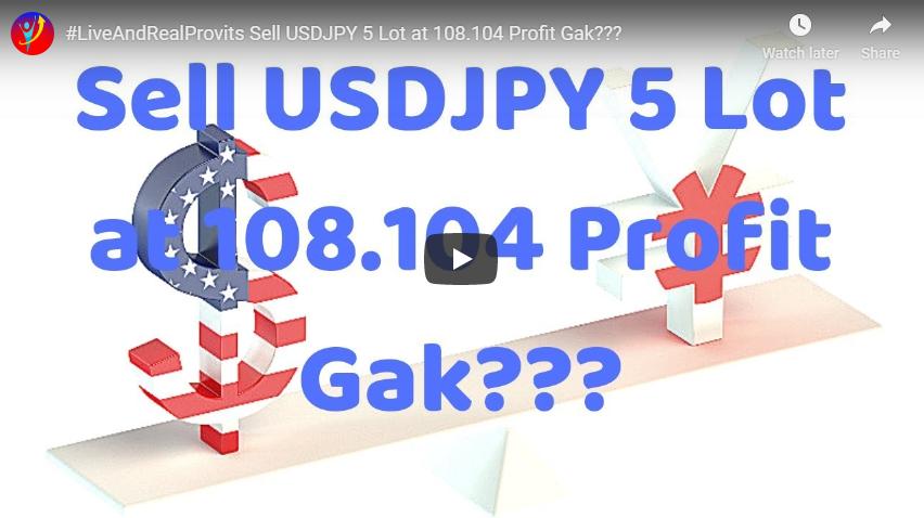 Sell USDJPY 5 Lot di 108.014, Profit atau Tidak?